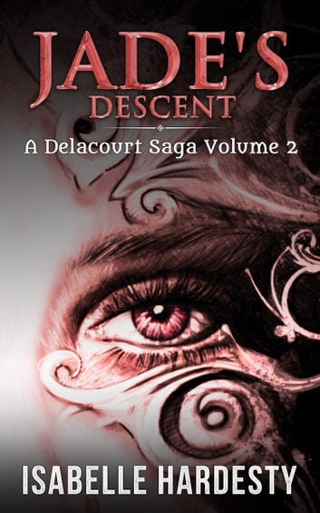 Jade's Descent - Half Shapeshifter and Half Fairy ebook by Isabelle Hardesty