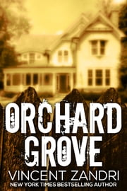 Orchard Grove ebook by Vincent Zandri