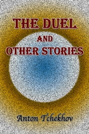 The Duel and Other Stories ebook by Anton Tchekhov