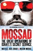 Mossad - The Great Operations of Israel's Secret Service ebook by Michael Bar-Zoha
