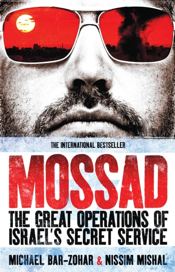 Mossad - The Great Operations of Israel's Secret Service 電子書 by Michael Bar-Zoha