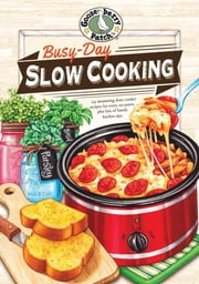 Busy-Day Slow Cooking Cookbook ebook by Gooseberry Patch