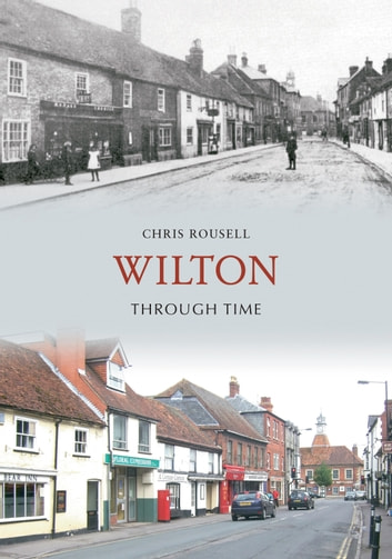 Wilton Through Time ebook by Chris Rousell