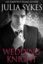 Wedding Knight ebook by Julia Sykes
