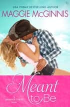 Meant to Be - A Whisper Creek Novel ebook by
