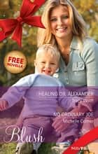 Blush Duo Plus Bonus Novella/Healing Dr. Alexander/No Ordinary Joe/Taming Jessie Jane ebook by Tracy Wolff, Christine Rimmer, MICHELLE CELMER