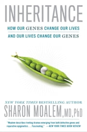 Inheritance - How Our Genes Change Our Lives--and Our Lives Change Our Genes ebook by Sharon Moalem MD, PhD