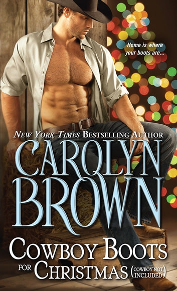 Cowboy Boots for Christmas - (Cowboy not included) ebook by Carolyn Brown