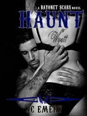 Haunt - Bayonet Scars, #6 ebook by JC Emery
