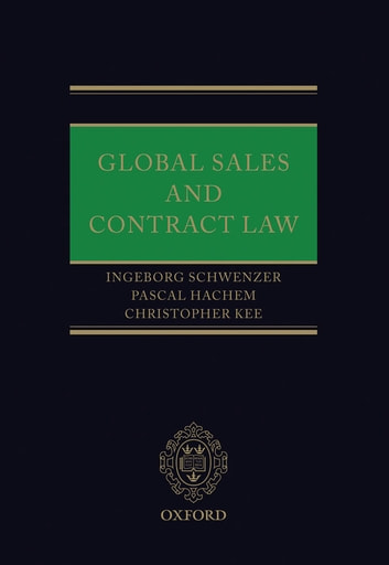 Global Sales and Contract Law ebook by Ingeborg Schwenzer,Pascal Hachem,Christopher Kee