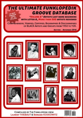 "THE ULTIMATE FUNKLOPEDIK GROOVE DATABASE #3 - Volume ""A"" (Dec. 2016) ebook by Laurent THIEBAUT,Bernard KOSKOWITZ"