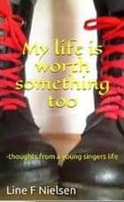 My life is worth something too ebook by Line F. Nielsen