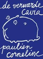 De verwarde cavia ebook by Paulien Cornelisse