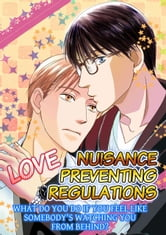 (Yaoi) Love Nuisance Preventing Regulations - What do you do if you feel like somebody's watching you from behind? ebook by Megumi Hidaka