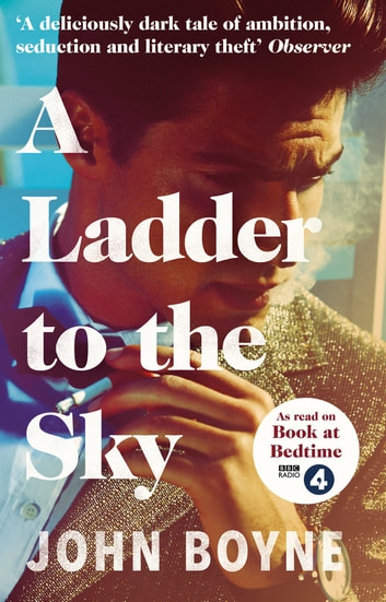 A Ladder to the Sky ebook by John Boyne