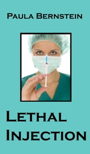 Lethal Injection - A Hannah Kline Mystery ebook by Paula Bernstein