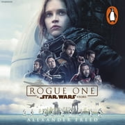 Rogue One: A Star Wars Story audiobook by Alexander Freed