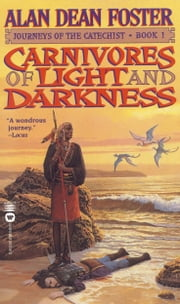 Carnivores of Light and Darkness ebook by Alan Dean Foster