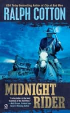 Midnight Rider eBook by Ralph Cotton