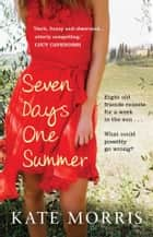 Seven Days One Summer ebook by Kate Morris