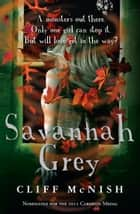 Savannah Grey ebook by Cliff McNish