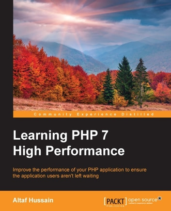 Learning PHP 7 High Performance ebook by Altaf Hussain