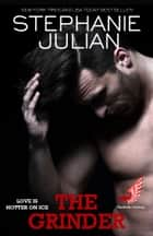 The Grinder ebook by Stephanie Julian