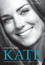Kate - Uma Biografia ebook by Marcia Moody