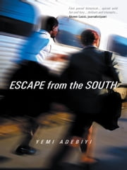 ESCAPE from the SOUTH ebook by YEMI ADEBIYI