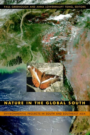 Nature in the Global South - Environmental Projects in South and Southeast Asia ebook by Warwick Anderson,Charles Zerner