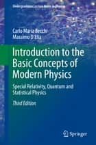 Introduction to the Basic Concepts of Modern Physics ebook by Carlo Maria Becchi,Massimo D'Elia