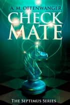 Checkmate ebook by A. M. Offenwanger