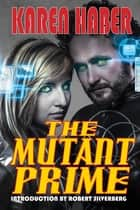 The Mutant Prime ebook by Karen Haber