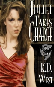 Juliet Takes Charge ebook by K.D. West