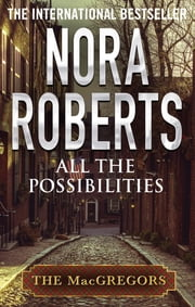 All The Possibilities ebook by Nora Roberts