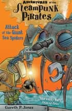 Attack of the Giant Sea Spiders ebook by Gareth Jones