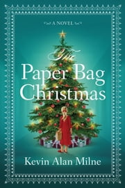 The Paper Bag Christmas ebook by Kevin Alan Milne