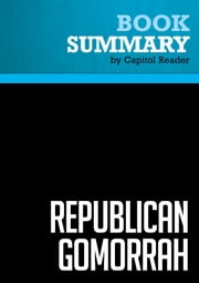 Summary of Republican Gomorrah: Inside the Movement that Shattered the Party - Max Blumenthal ebook by Capitol Reader