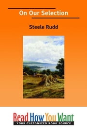 On Our Selection ebook by Rudd Steele
