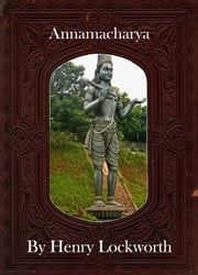 Annamacharya ebook by Henry Lockworth,Eliza Chairwood,Bradley Smith