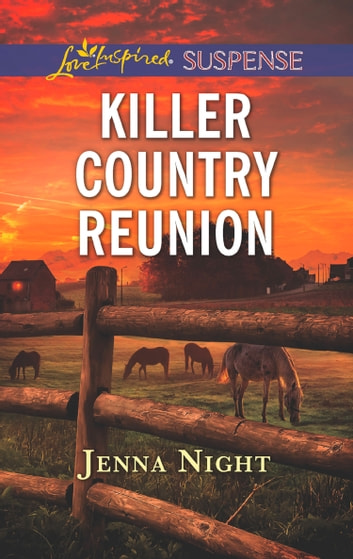 Killer Country Reunion (Mills & Boon Love Inspired Suspense) eBook by Jenna Night