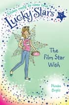 Lucky Stars 5: The Film Star Wish ebook by Phoebe Bright, Karen Donnelly