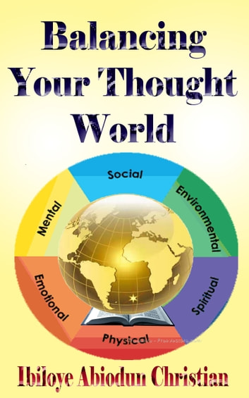 Balancing Your Thought World ebook by Ibiloye Abiodun Christian