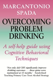 Overcoming Problem Drinking ebook by Marcantonio Spada