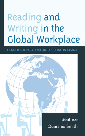 Reading and writing in the global workplace ebook by beatrice reading and writing in the global workplace gender literacy and outsourcing in ghana fandeluxe