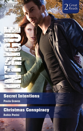 Secret Intentions/Christmas Conspiracy ebook by Robin Perini,PAULA GRAVES