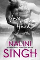 Love Hard ebook by Nalini Singh