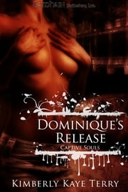 Dominique's Release ebook by Kimberly Kaye Terry
