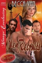 Elite Dragoons 1: New Recruits ebook by Becca Van