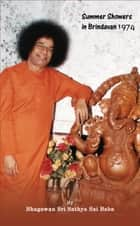 Summer Showers In Brindavan, 1974 ebook by Bhagawan Sri Sathya Sai Baba